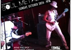 Soul Metal @ The Five Spot