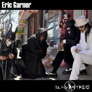 blkVampires Eric Garner - Cover (hi-res)